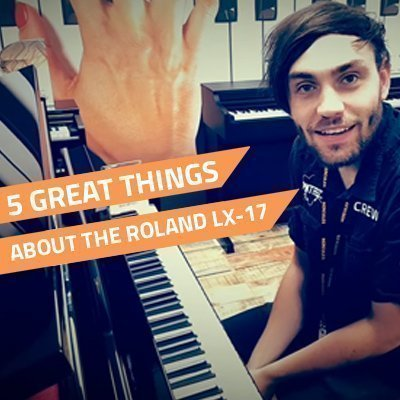 Roland LX-17 - 5 Best Features, Review & Experts Guide