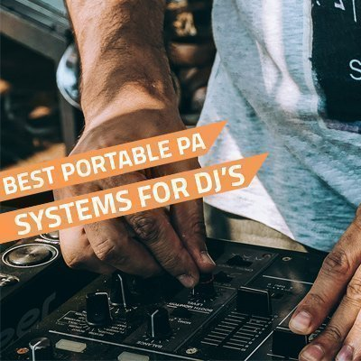 Best Portable PA Systems For DJ's