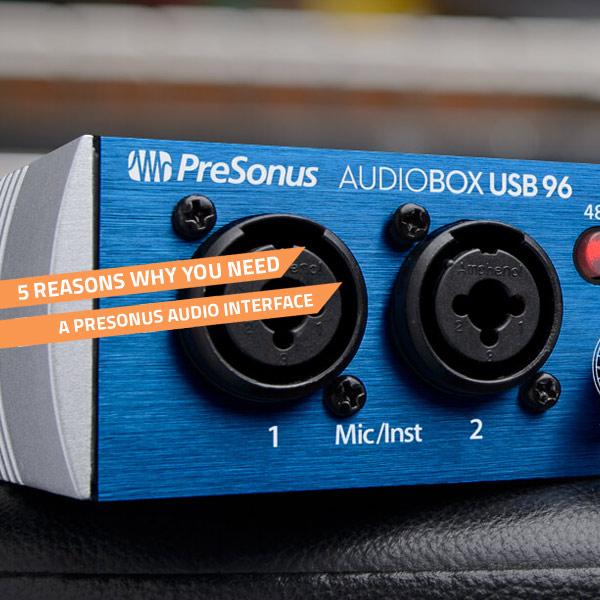 presonus audio interface benefits