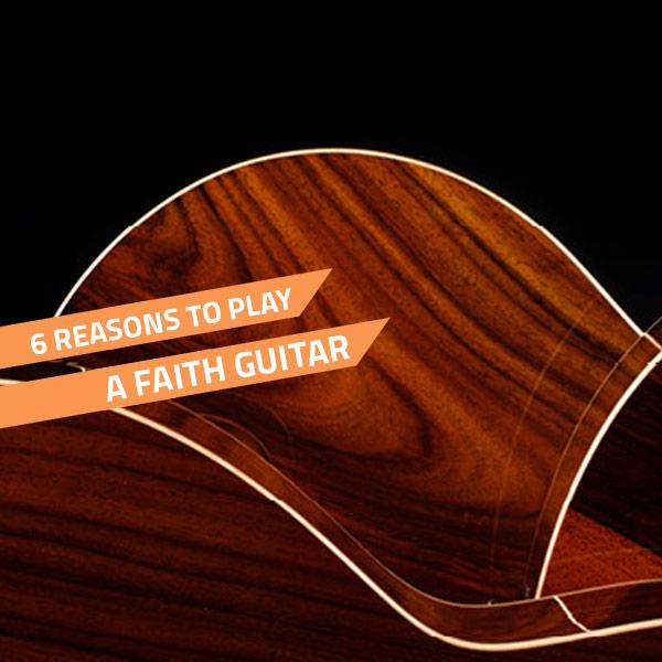 reasons to play a faith guitar