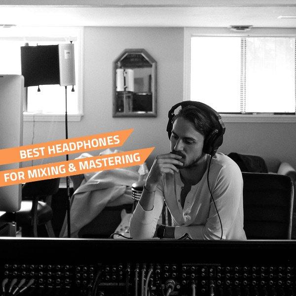 best mixing headphones